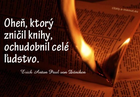 Oheň, ktorý zničil knihy, ochudobnil celé ľudstvo.