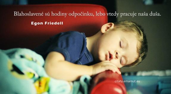 Blahoslavené sú hodiny odpočinku, lebo vtedy pracuje naša duša.