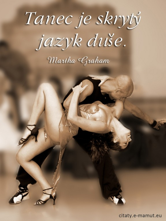 Tanec je skrytý jazyk duše.