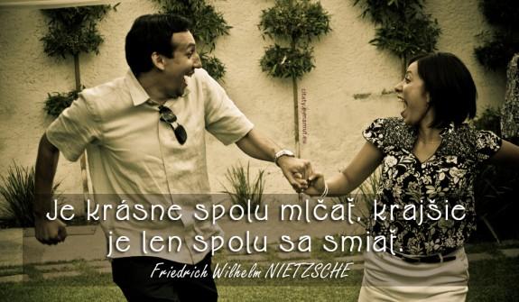 Je krásne spolu mlčať, krajšie je len spolu sa smiať.