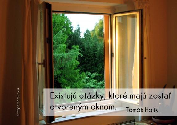 Existujú otázky, ktoré majú zostať otvoreným oknom.