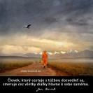 Človek, ktorý cestuje s túžbou dozvedieť sa, smeruje cez všetky diaľky hlavne k sebe samému.