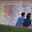 Láska neznamená hľadieť nežne jeden na druhého, ale pozerať sa jedným smerom.