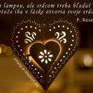 Nie s lampou, ale srdcom treba hľadať ľudí, pretože iba v láske otvoria svoje srdcia.