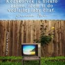 Televízia má úžasné vzdelávacie účinky. Kedykoľvek ju niekto zapne, idem si do vedľajšej izby čítať.
