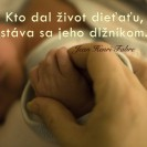 Kto dal život dieťaťu, stáva sa jeho dlžníkom.