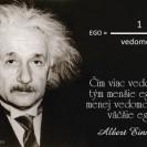 Čím viac vedomostí, tým menšie ego, čím menej vedomostí, tým väčšie ego.