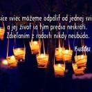 Tisíce sviec môžeme odpáliť od jednej sviece a jej život sa tým predsa neskráti. Zdieľaním z radosti nikdy neubúda.