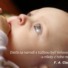 Dieťa sa narodí s túžbou byť milované - a nikdy z toho nevyrastie.